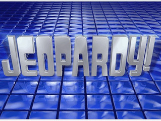 Jeopardy - Monday Musing, August 16, 2021