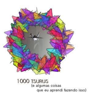 Mil Tsrusu e o que eu aprendi fazendo isso, pensamentos de autoajuda dobrando 1000 tsurus