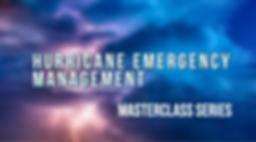 Hurricane Emergency Management Masterclass Series