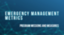 Emergency Management Metrics: Program Missions and Measures