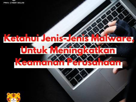 Ketahui Jenis-Jenis Malware, Untuk Meningkatkan Keamanan Perusahaan