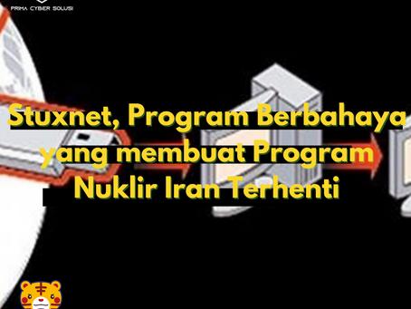 Stuxnet, Program Berbahaya yang membuat Program Nuklir Iran Terhenti