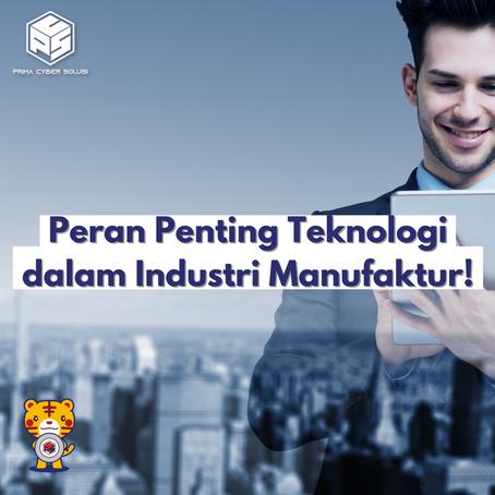 Peran Penting Teknologi dalam Industri Manufaktur!