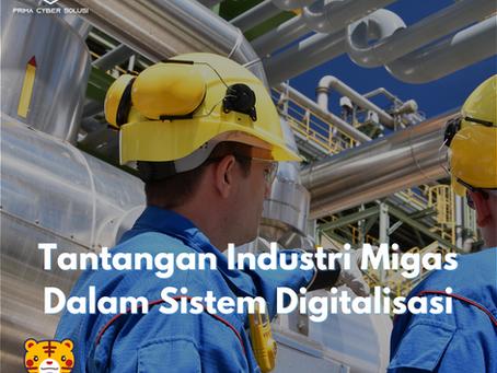 Tantangan Industri Migas Dalam Sistem Digitalisasi