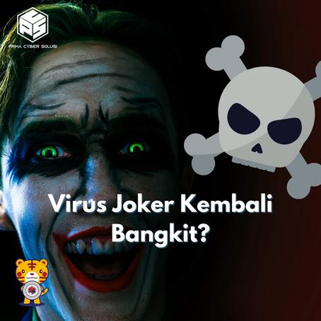 Virus Joker Kembali Bangkit?