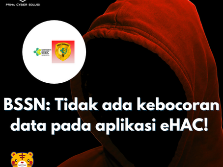 BSSN: Tidak ada kebocoran data pada aplikasi eHAC!