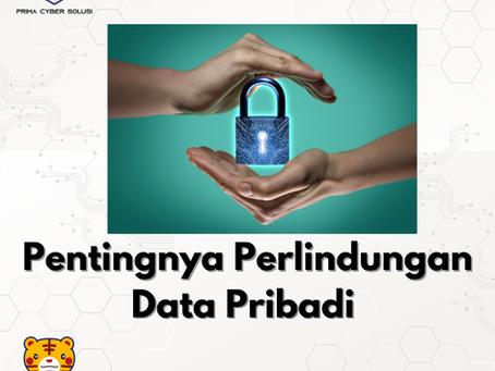 Pentingnya Perlindungan Data Pribadi