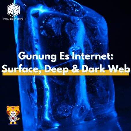 Gunung Es Internet: Surface Web, Deep Web dan Dark Web