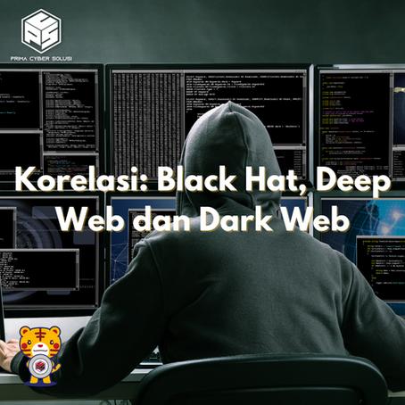 Korelasi: Black Hat Hacker, Deep Web dan Dark Web