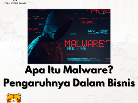 Apa itu Malware? Pengaruhnya Terhadap Bisnis