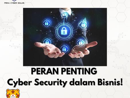 Peran Penting Cyber Security Untuk Bisnis