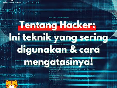 Tentang Hacker: Tenik yang digunakan dan Cara Mengatasinya