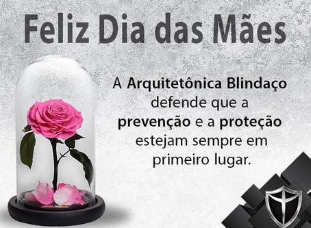 Feliz Dia das Mães - Homenagem da Arquitetônica Blindaço