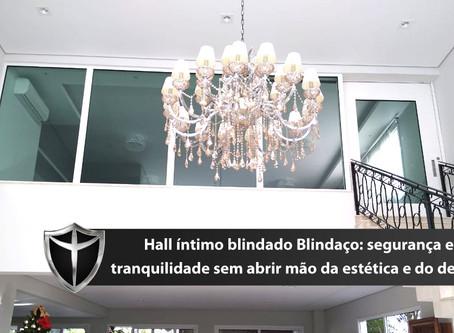 Hall íntimo blindado Blindaço: tranquilidade e segurança sem abrir mão da estética e design.