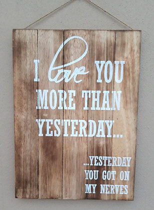 Love you more than yesterday Shabby chic wall plaque 50cm