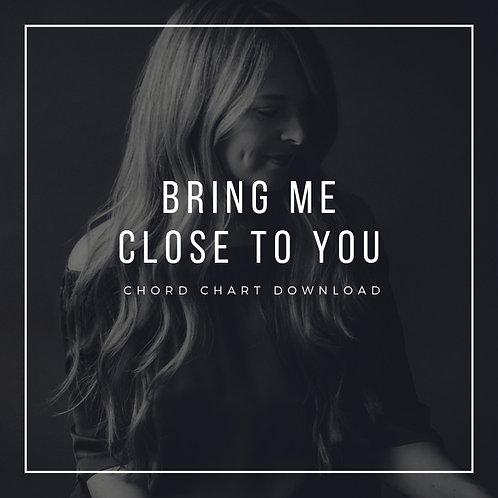 Bring Me Close To You Chord Chart