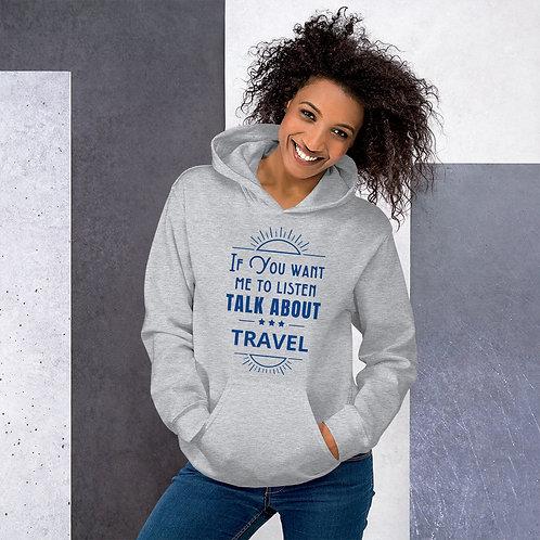 Talk About Travel Unisex Hoodie