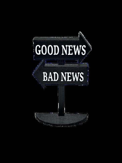 Good News/Bad News Sign