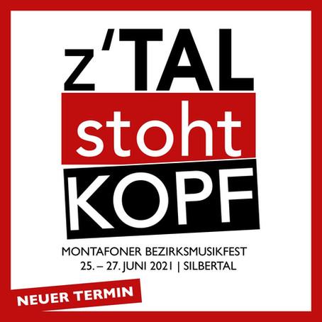 """Montafoner Bezirksmusikfest """"Z'Tal stoht Kopf"""" 25.-27. Juni 2021"""