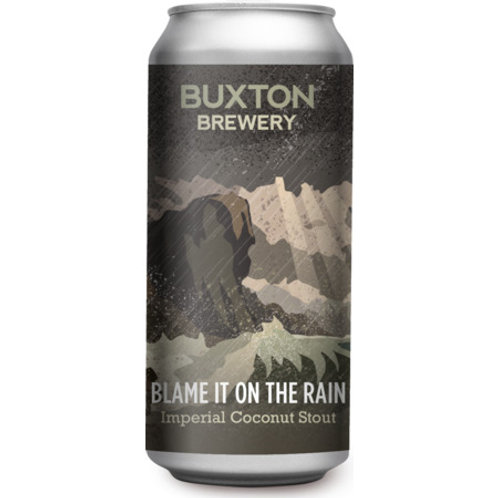 'Blame It On The Rain' - Buxton Brewery - Imperial Coconut Stout - 11%