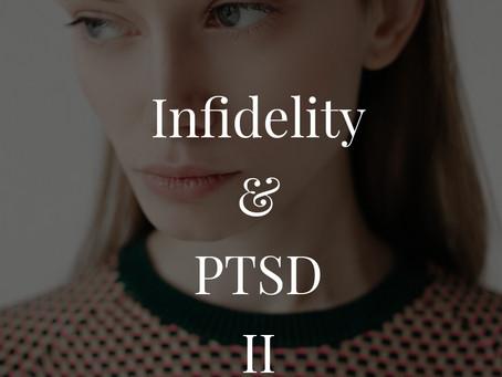 Infidelity and PTSD II