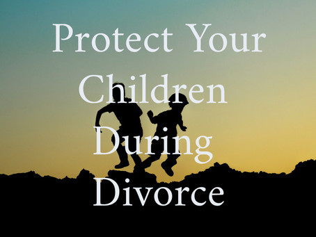 Protect Your Children During Divorce