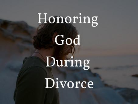 Honoring God During Divorce