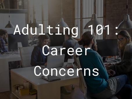 Adulting 101 – Career Concerns