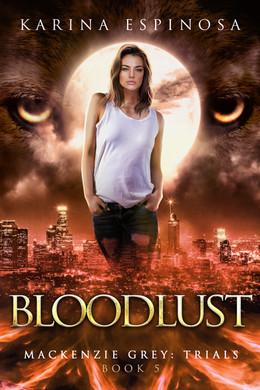 Bloodlust (Mackenzie Grey: Trials #5)