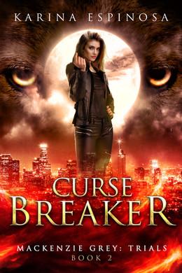 Curse Breaker (Mackenzie Grey: Trials #2)