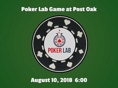 Poker Lab Game at Post Oak - August 10, 2018