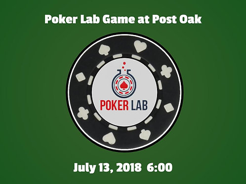 Poker Lab Game at Post Oak - July 27, 2018