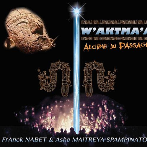 CD W'AKTMA'A Alchimie du Passage