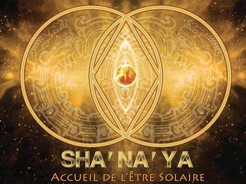 CD SHA'NA'YA Accueil de l'Etre Solaire