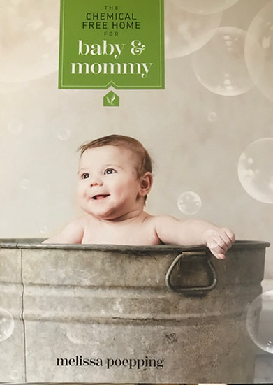NEW EDITION ~ BABY AND MOMMY - Chemical Free Home