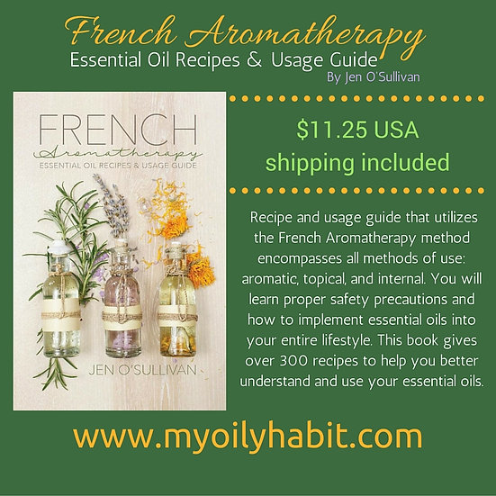French Aromatherapy - EO Recipes & Usage Guide