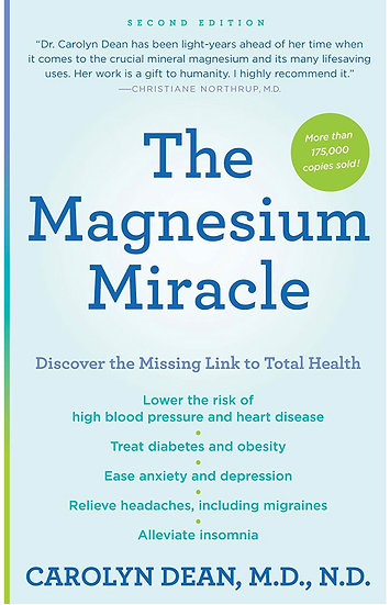 THE MAGNESIUM MIRACLE  - 2nd Edition ~ BOOK authored by Carolyn Dean MD