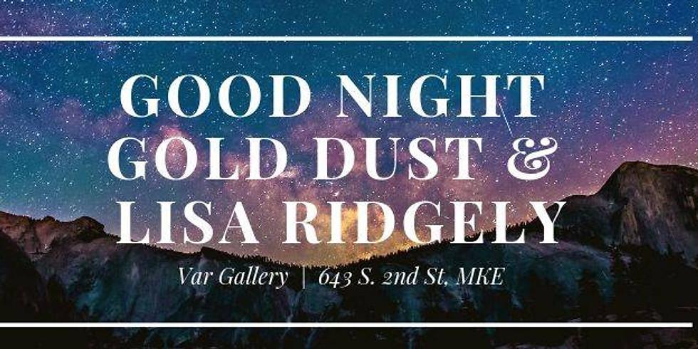 Good Night Gold Dust w/ Lisa Ridgely