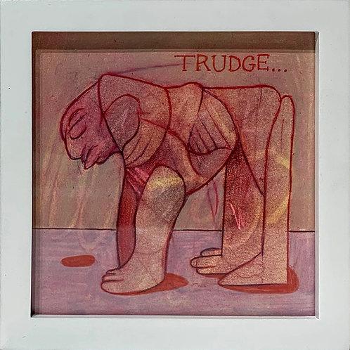 Trudge. Brian Schneider