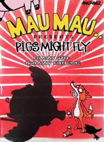 "Mau Mau - ""Pigs Might Fly"""