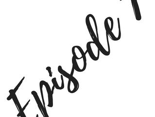 Podcast: Episode 7