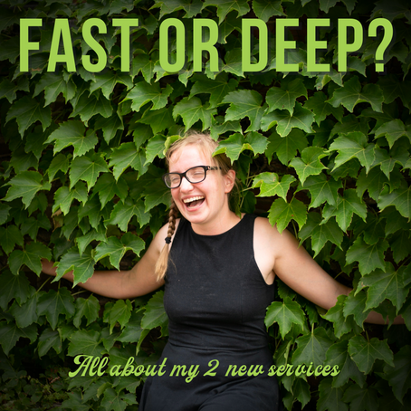 Fast or Deep? All About My Two New Services