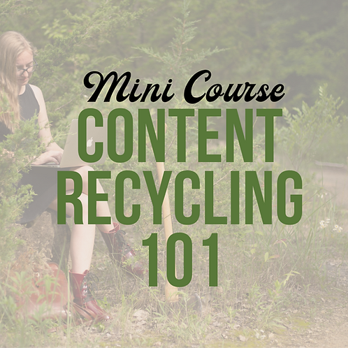 Mini Course: Content Recycling 101