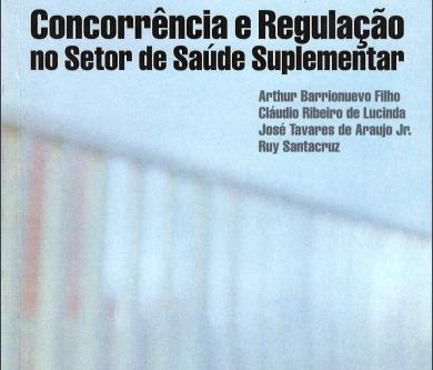 """Lançamento da obra """"Concorrência e Regulação no Setor de Saúde Suplementar"""""""