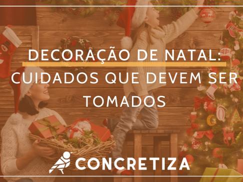 Decoração de Natal: Cuidados que precisam ser tomados