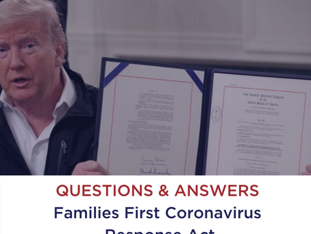 Answers to Your Questions about the Families First Coronavirus Response Act Effective April 1, 2020