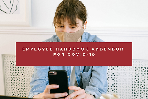 Employee Handbook Addendum for COVID-19