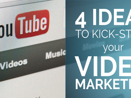 4 Ideas To Kick-Start Your Company's Video Marketing