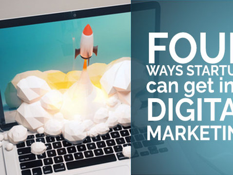 4 ways startups can get into digital marketing
