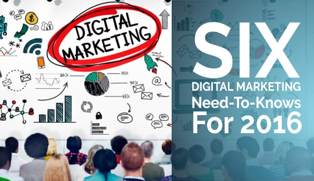 7 Digital Marketing Need-To-Knows For 2016